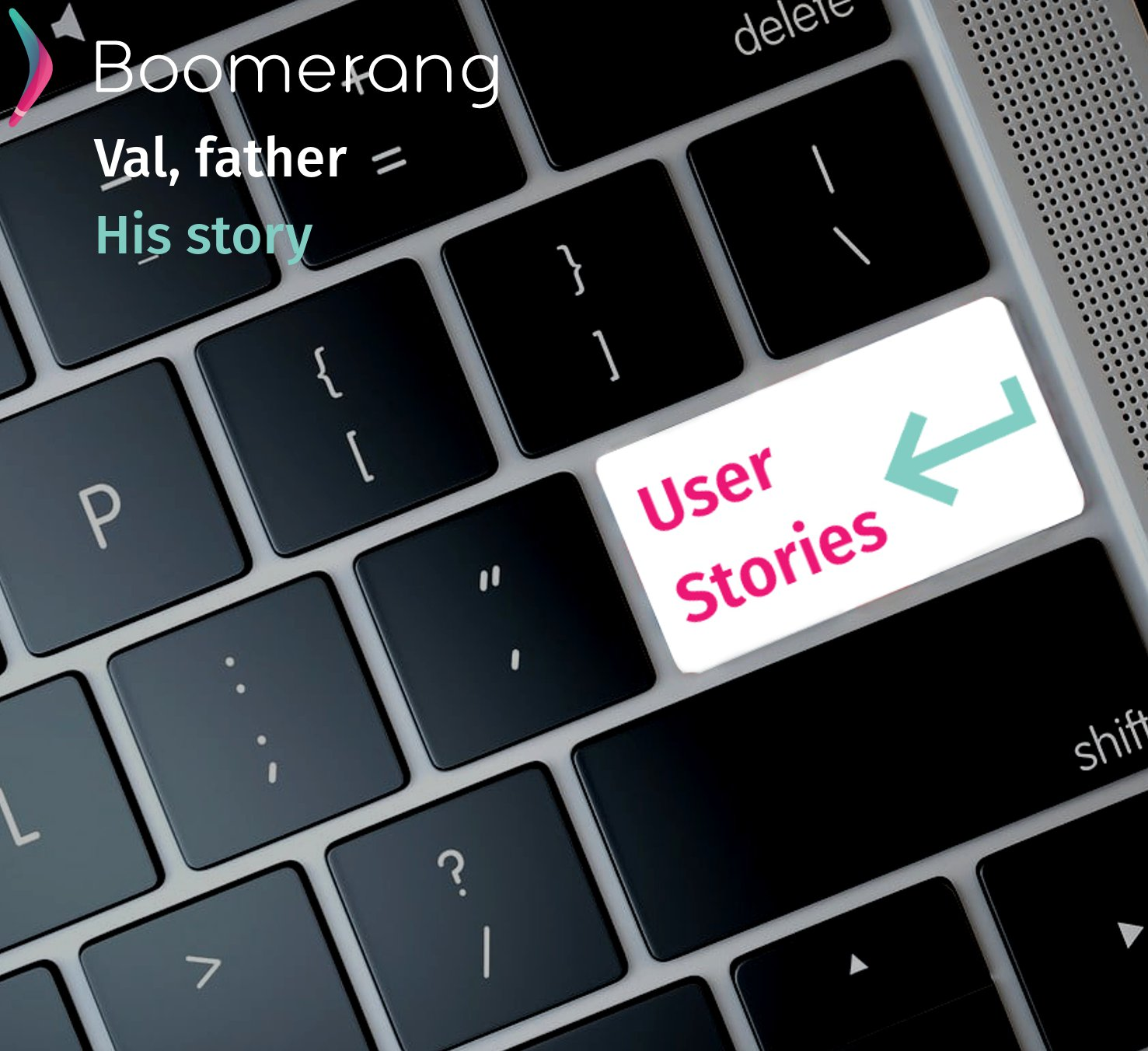 Boomerang User Stories - Val
