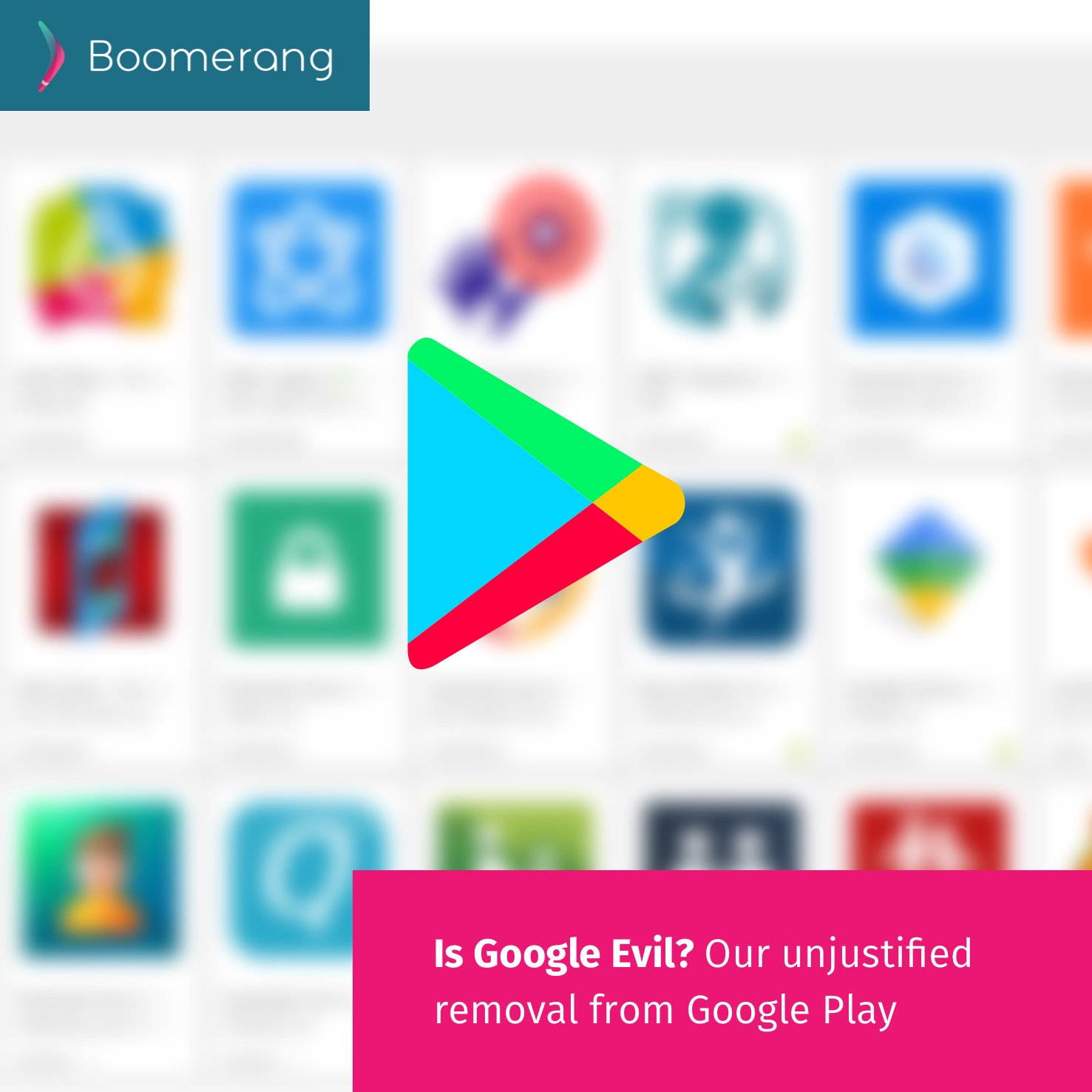 Is Google Evil? Our unjustified removal from Google Play